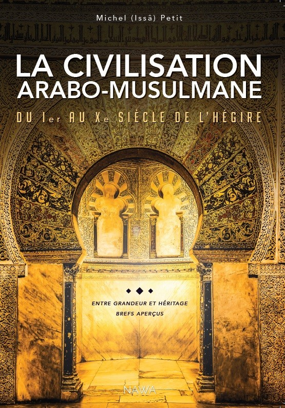 La civilisation arabo-musulmane du Ier au Xe siècle de l'hégire-0