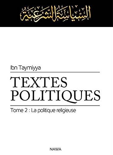 Textes Politiques, tome 2 : La politique religieuse (siyâssa sharîyya)-0