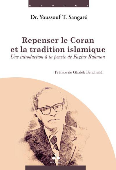 Repenser le Coran et la tradition islamique : une introduction à la pensée de Fazlur Rahman-0