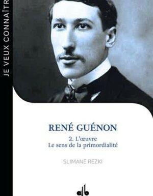 René Guénon : 2 -L'oeuvre : le sens de la primordialité-0