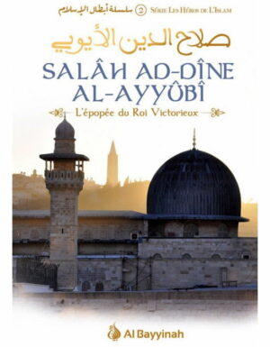 Salâh Ad-Dîne Al-Ayyûbî - L'épopée du Roi Victorieux-0