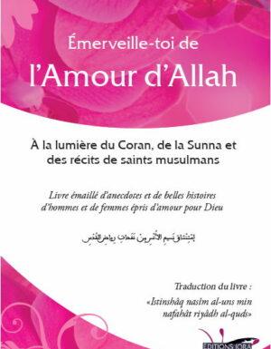 Emerveille-toi de l'Amour d'Allah à la lumière du coran, de la sunna et des récits des saints musulmans-0