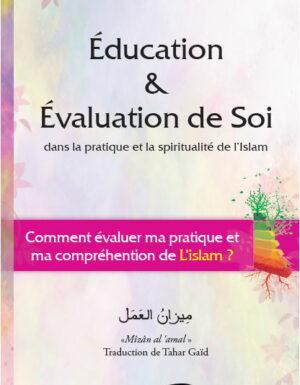 L'éducation et évaluation de soi dans la pratique et la spiritualité de l'islam (ميزان العمل)-0