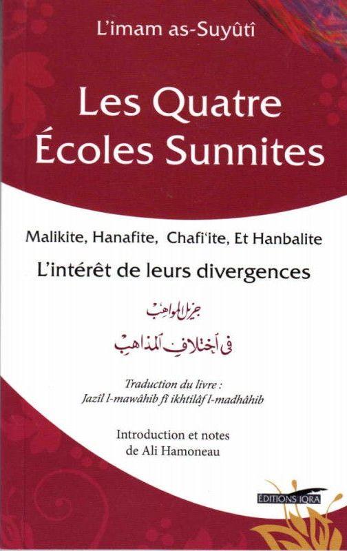 Les quatre écoles sunnites (Malikite, Hanafite, Chafi'ite et Hanbalite): L'intérêt de leurs divergences, de As-Suyuti-0
