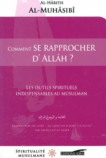 Comment se rapprocher d'Allâh ? Les outils spirituels indispensables au musulman-0