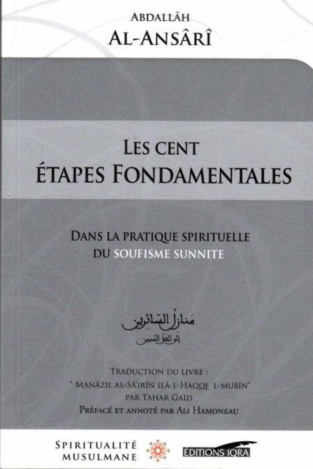 Les Cent Étapes Fondamentales dans la pratique spirituelle du Soufisme Sunnite, de Abdallâh Al-Ansârî-0