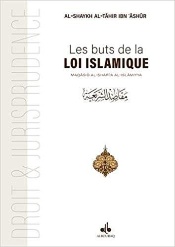 Les buts de la Loi islamique : Maqasid ash-Shariah Al-Islamiyya-0