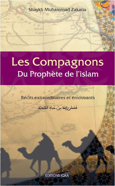 Les compagnons du Prophète de l'islam : Récits extraordinaires et Émouvants-0