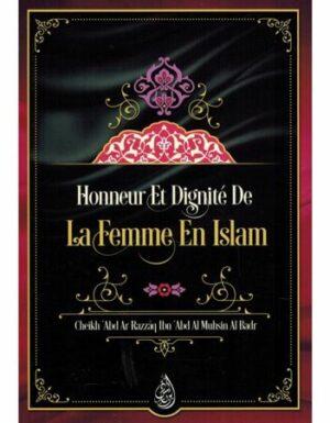 Honneur et dignité de la femme en Islam, de Cheikh 'Abd Ar Razzâq Ibn 'Abd Al Muhsin Al Badr-0