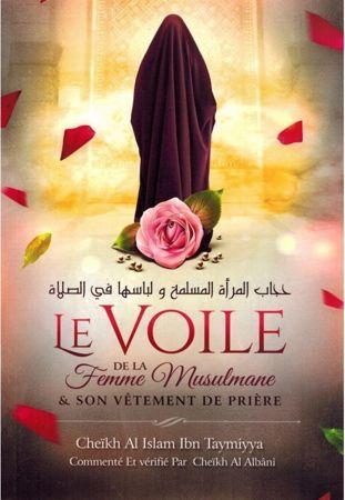 Le voile de la femme musulmane & son vêtement de prière, de Ibn Taymiyya, Commenté et vérifié par Al Albâni-0