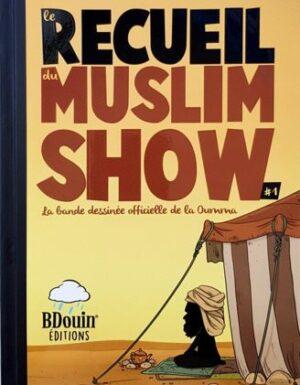 Le Recueil du Muslim Show - Tome 1 - BDouin éditions-0
