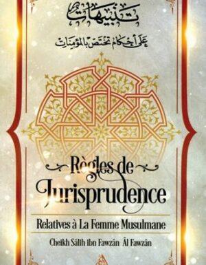 Règles de Jurisprudence Relatives à la Femme Musulmane, de Cheikh Sâlih Ibn Fawzân Âl Fawzân-0