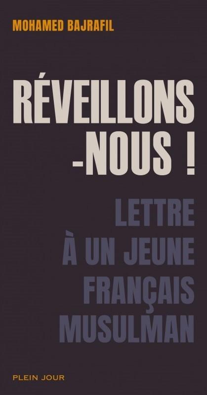 Réveillons-nous ! Lettre à un jeune français musulman d'après-0