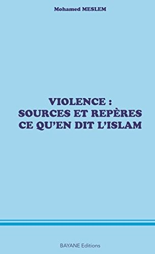 Violence : Sources et repères, ce qu'en dit l'Islam-0