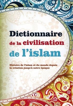 Dictionnaire de la civilisation de l'Islam - Orientica-0