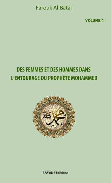 Des femmes et des hommes dans l'entourage du prophète Mohammed (Volume 4), de Farouk Al-Batal-0