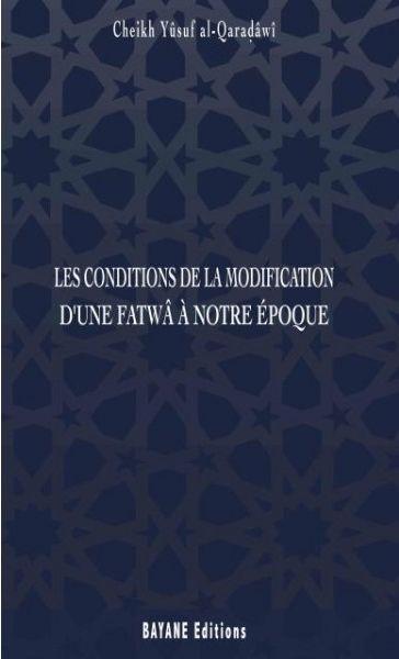 LES CONDITIONS DE LA MODIFICATION D'UNE FATWÂ A NOTRE EPOQUE-0