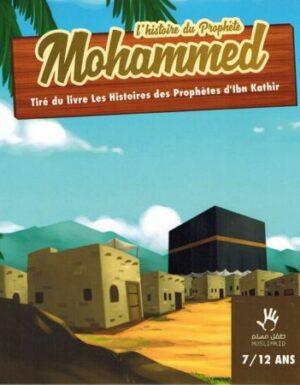 L'histoire du Prophète Mohammed (7/12 ans) - MUSLIMKID-0
