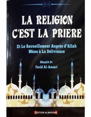 La Religion c'est la Prière et le recueillement auprès d'Allah mène à la délivrance, de Shaykh Farid Al-Ansari-0