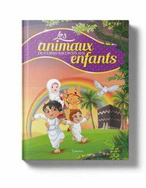 Les animaux du Coran racontés aux enfants  Siham Andalouci – Edition Tawhid