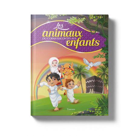 Les animaux du Coran racontés aux enfants Siham Andalouci - Edition Tawhid-0