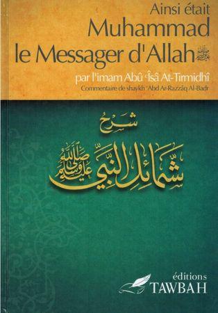 Ainsi était Muhammad le Messager d'Allah (saw) , par l'imâm Abû Îsâ At-Tirmidhi , Commentaire de 'abd Ar-Razzak Al-Badr-0