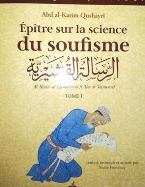 Épître sur la science du soufisme (Al-Risâla al-Qushayriyya) - Tome I-0