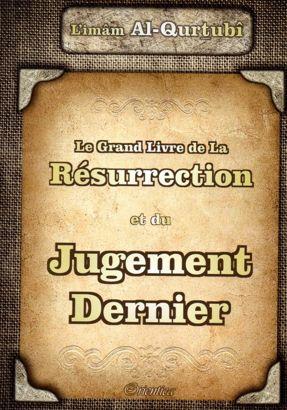 Le Grand Livre de la Résurrection et du Jugement Dernier L'IMAM AL QURTUBI-0