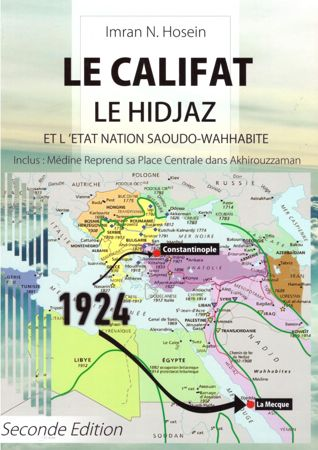 Califat, Le Hidjâz et l'État-Nation Saoudo-Wahhâbite, de Imran N. Hosein, Deuxième édition-0