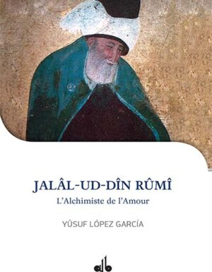 Jalal-ud-Din Rûmi : l'alchimiste de l'amour-0