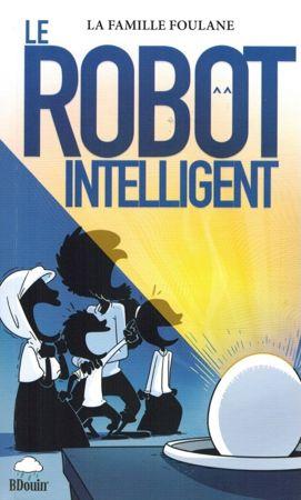 La Famille Foulane - Le Robot Intelligent - BDouin-0