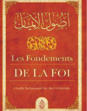 Les Fondements de la Foi – Muhammad Ibn Abd Al-Wahhab – Ibn Badis
