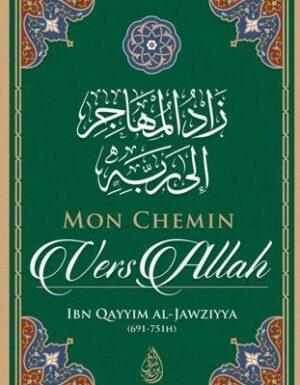 Mon Chemin vers Allah - Ibn Qayyim Al-Jawziyya - Ibn Badis-0