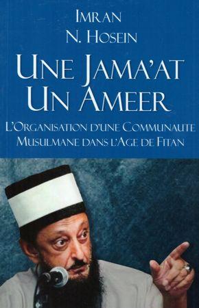 Une Jamaat Un Ameer l'organisation d'une communaute musulmane dans l'age fe Fitan-0