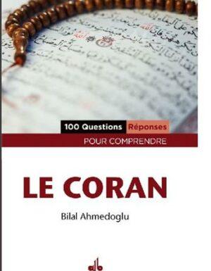 100 Questions – Réponses pour comprendre le Coran Bilal Ahmedoglu