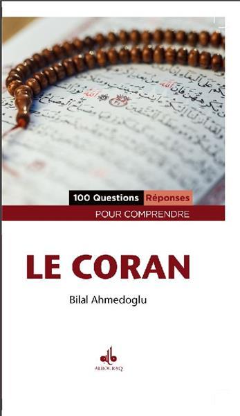 100 Questions - Réponses pour comprendre le Coran Bilal Ahmedoglu-0