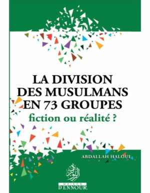 La division des musulmans en 73 groupes fiction ou realité?-0