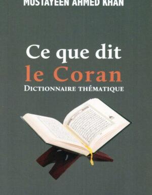 Ce que dit le Coran. Dictionnaire thématique