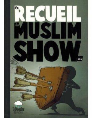 Le Recueil du Muslim Show - Tome 3 - BDouin éditions-9242