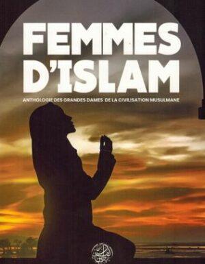 Femmes d'Islam – Anthologie des Grandes Dames de la Civilisation Musulmane – 'Issâ Meyer – Éditions Ribât