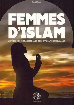 Femmes d'Islam - Anthologie des Grandes Dames de la Civilisation Musulmane - 'Issâ Meyer - Éditions Ribât-0
