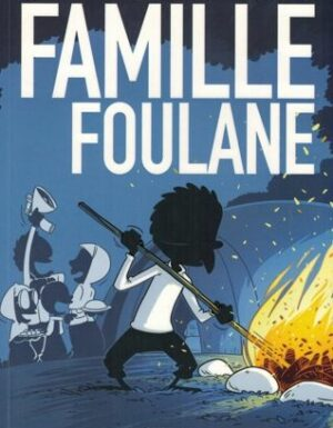 La Famille Foulane (Tome 2) – Camping (presque) sauvage – BDouin