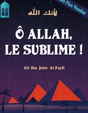 Ô Allah, Le Sublime - Ali Ibn Jâbir Al-Fayfî - Al Madina-0