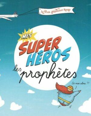 Mes Supers Héros les Prophètes - Le Petit Hijaberon Rouge-0
