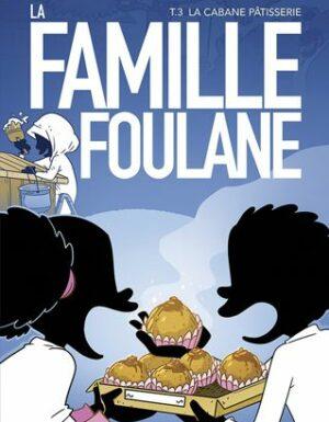 La famille foulane T3. La cabane patissertie-0