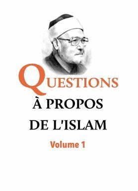 Questions à propos de l'Islam Volume 1