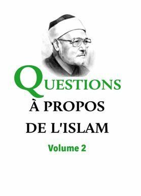 Questions à propos de l'Islam Volume 2