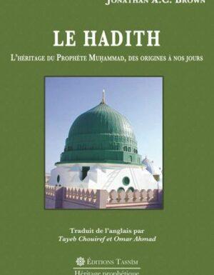 Le Hadith L'Héritage du Prophète Muḥammad, des origines à nos jours