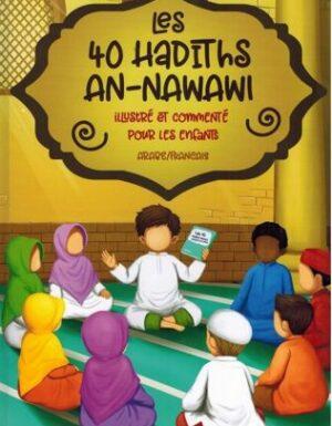 Les 40 Hadiths An-Nawawi - Illustré et commenté pour les Enfants - Arabe/Français-0