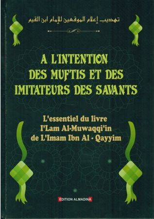 À l'Intention des Muftis et des Imitateurs des Savants - Imâm Ibn Al-Qayyim Al-Jawziyya-0